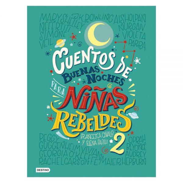 Cuentos de Buenas Noches para Niñas Rebeldes 2 Elena Favilli Francesca Cavalli Desnivel