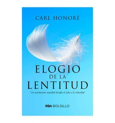 El elogio a la lentitud. Carl Honoré. RBA