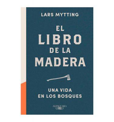 El libro de la madera. Myttings, Lars. Alfaguara