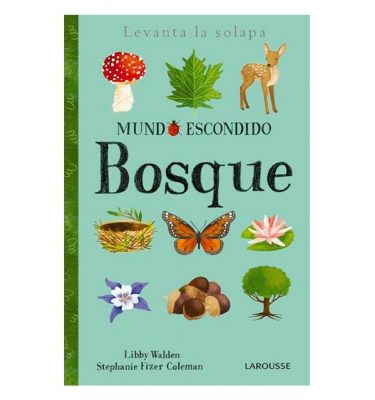 Mundo Escondido Bosque Larousse Editorial