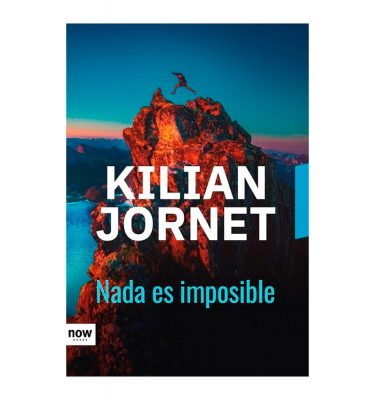 Nada es imposible. Kilian Jornet. Now Books