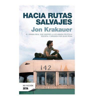 Hacia rutas salvajes. Krakauer, Jon. Zeta editorial